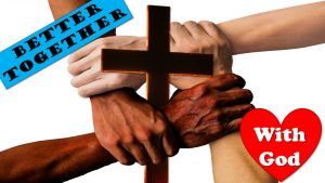 Better Together With God