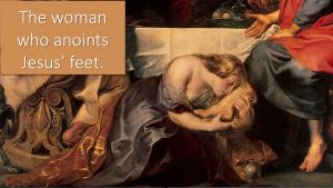 Woman anoints Jesus feet